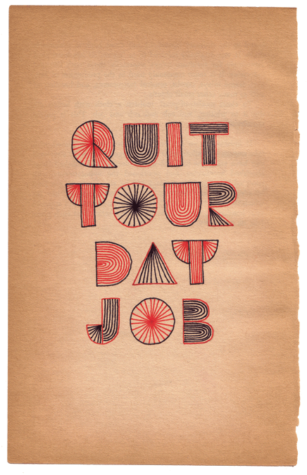 """Quit Your Day Job"" by Scott Albrecht via scottyfivealive.com"
